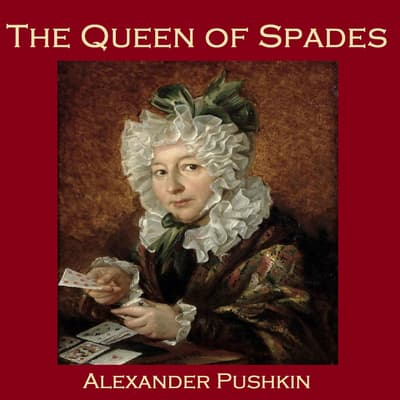 The Queen of Spades by Alexander Pushkin audiobook