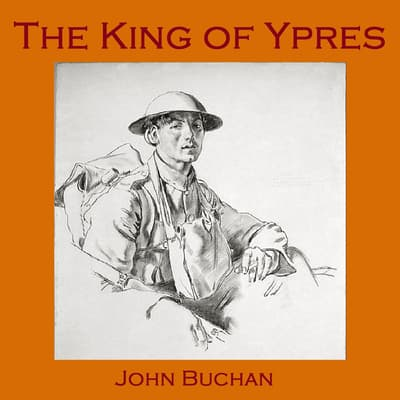 The King of Ypres by John Buchan audiobook