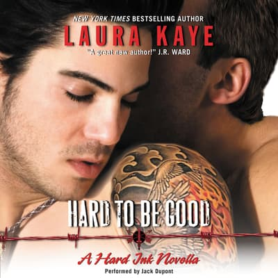 Hard to Be Good by Laura Kaye audiobook