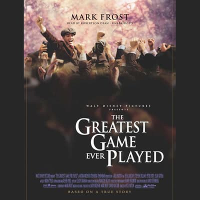 The Greatest Game Ever Played by Mark Frost audiobook