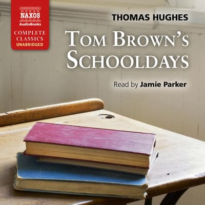 Tom Brown's Schooldays by Thomas Hughes audiobook