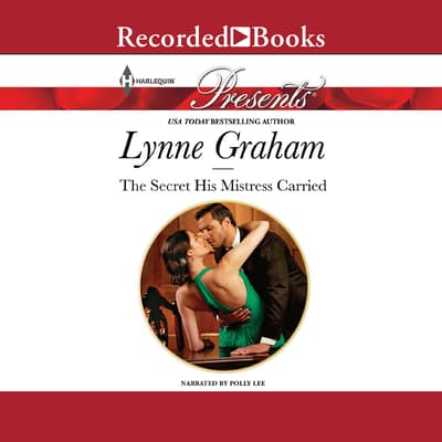 The Secret His Mistress Carried by Lynne Graham audiobook