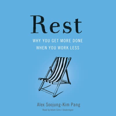 Rest by Alex Soojung-Kim Pang audiobook