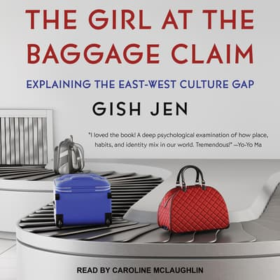 The Girl at the Baggage Claim by Gish Jen audiobook