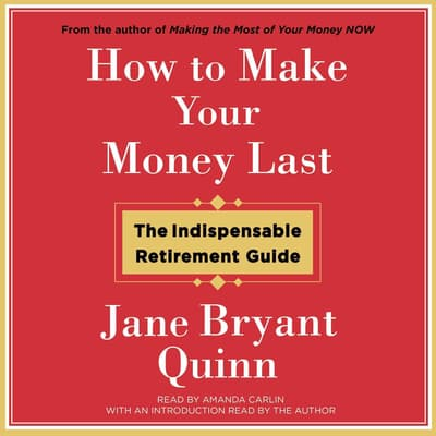 How to Make Your Money Last by Jane Bryant Quinn audiobook