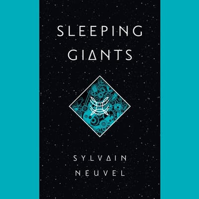 Sleeping Giants by Sylvain Neuvel audiobook
