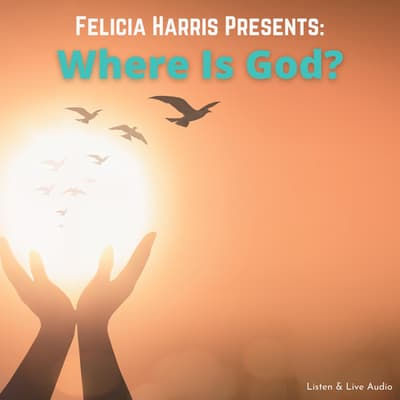 Felicia Harris Presents: Where Is God? by Felicia Harris audiobook