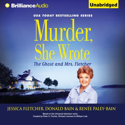 Murder, She Wrote: The Ghost and Mrs. Fletcher by Jessica Fletcher audiobook