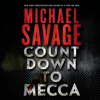 Countdown to Mecca by Michael Savage audiobook