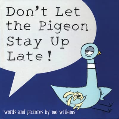 Don't Let the Pigeon Stay Up Late by Mo Willems audiobook