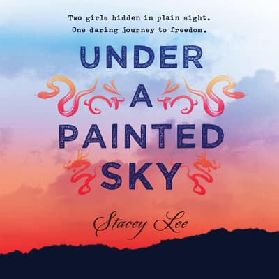 Under a Painted Sky by Stacey Lee audiobook