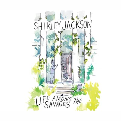 Life Among the Savages by Shirley Jackson audiobook