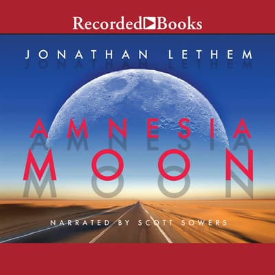 Amnesia Moon by Jonathan Lethem audiobook