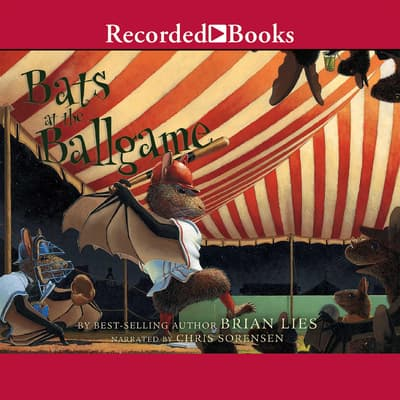 Bats at the Ballgame by Brian Lies audiobook