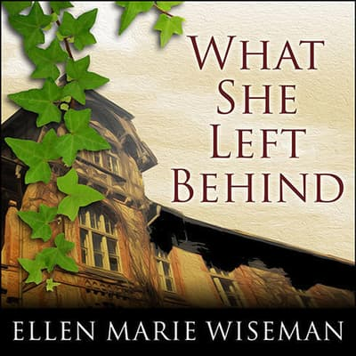 What She Left Behind by Ellen Marie Wiseman audiobook