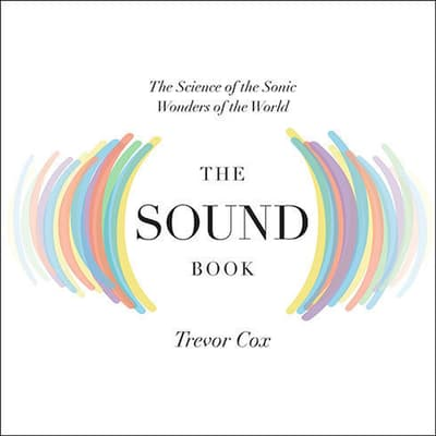 The Sound Book by Trevor Cox audiobook
