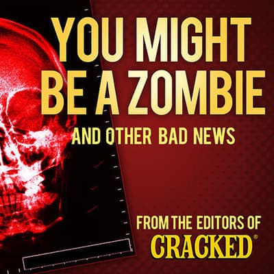 You Might Be a Zombie and Other Bad News by Cracked.com audiobook