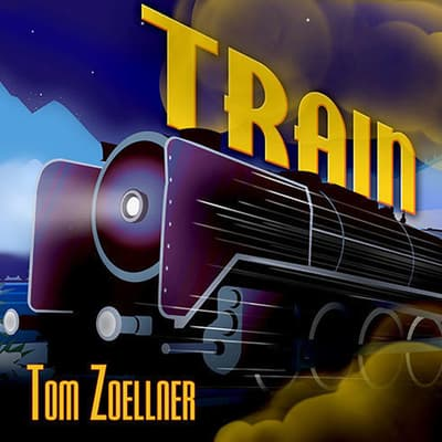 Train by Tom Zoellner audiobook