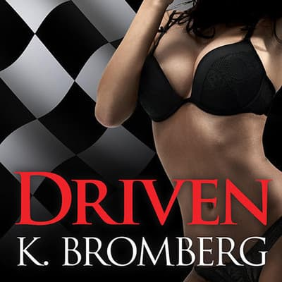 Driven by K. Bromberg audiobook