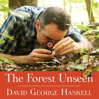 The Forest Unseen by David George Haskell audiobook