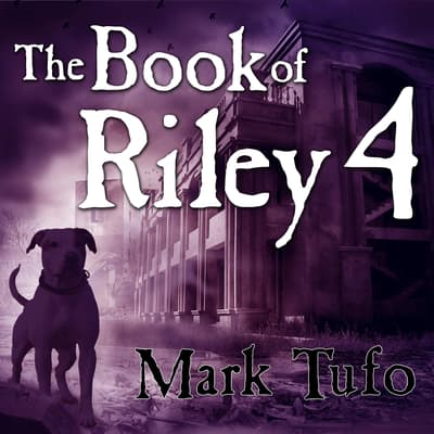 The Book of Riley 4 by Mark Tufo audiobook