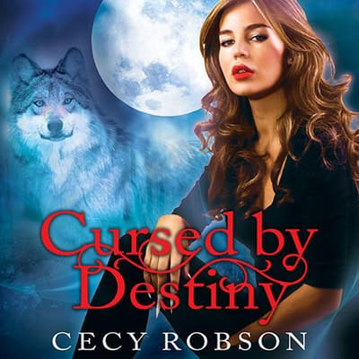 Cursed by Destiny by Cecy Robson audiobook
