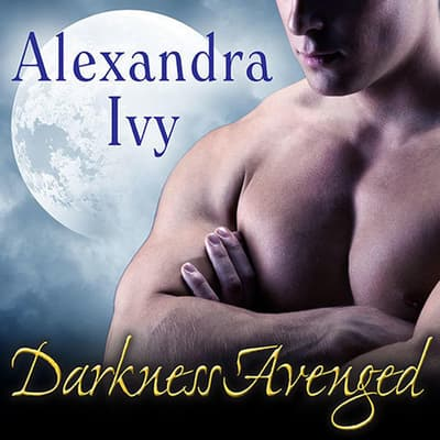 Darkness Avenged by Alexandra Ivy audiobook