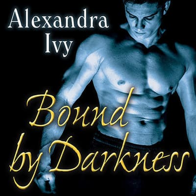 Bound by Darkness by Alexandra Ivy audiobook