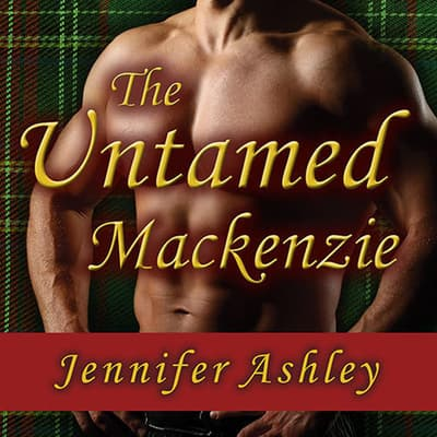 The Untamed Mackenzie by Jennifer Ashley audiobook