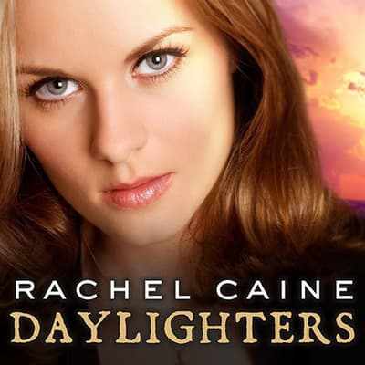 Daylighters by Rachel Caine audiobook