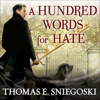 A Hundred Words for Hate by Thomas E. Sniegoski audiobook