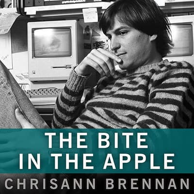 The Bite in the Apple by Chrisann Brennan audiobook