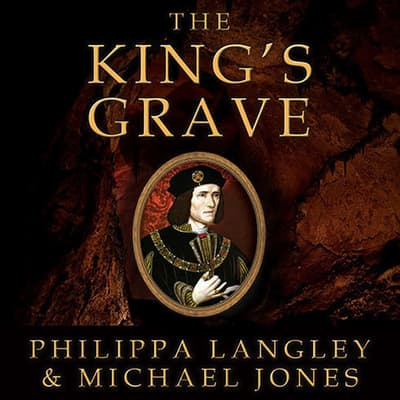 The King's Grave by Philippa Langley audiobook