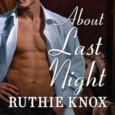 About Last Night by Ruthie Knox audiobook