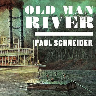 Old Man River by Paul Schneider audiobook
