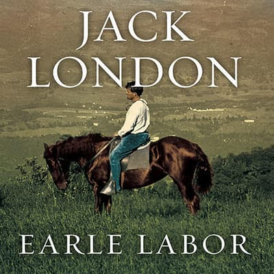 Jack London by Earle Labor audiobook