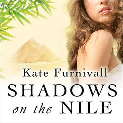 Shadows on the Nile by Kate Furnivall audiobook