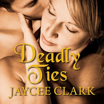 Deadly Ties by Jaycee Clark audiobook