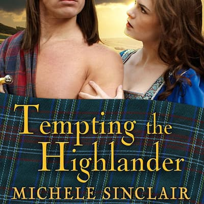 Tempting the Highlander by Michele Sinclair audiobook