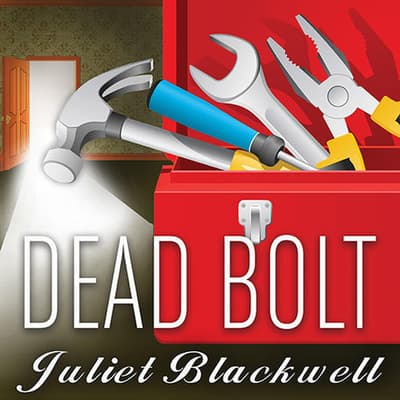 Dead Bolt by Juliet Blackwell audiobook