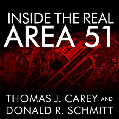 Inside the Real Area 51 by Thomas J. Carey audiobook