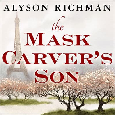 The Mask Carver's Son by Alyson Richman audiobook