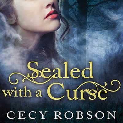 Sealed with a Curse by Cecy Robson audiobook