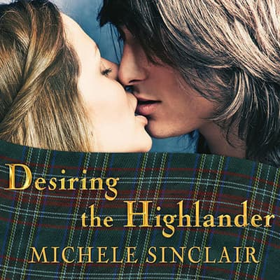 Desiring the Highlander by Michele Sinclair audiobook