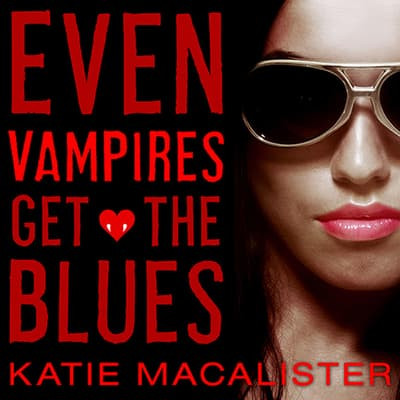 Even Vampires Get the Blues by Katie MacAlister audiobook