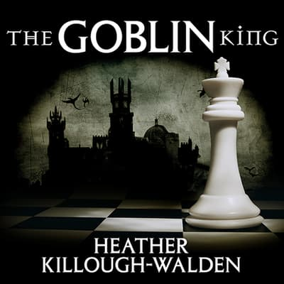 The Goblin King by Heather Killough-Walden audiobook
