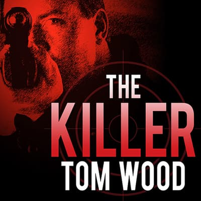 The Killer by Tom Wood audiobook
