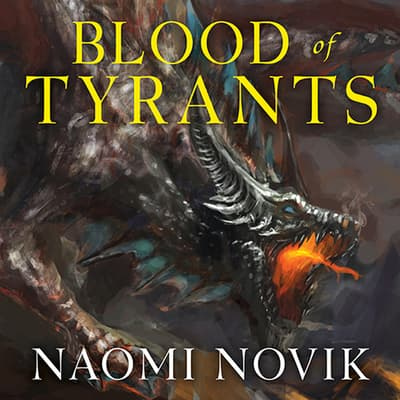 Blood of Tyrants by Naomi Novik audiobook