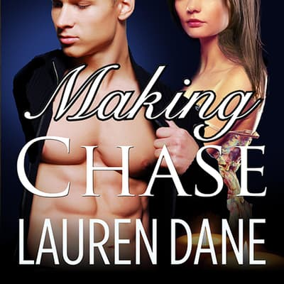 Making Chase by Lauren Dane audiobook