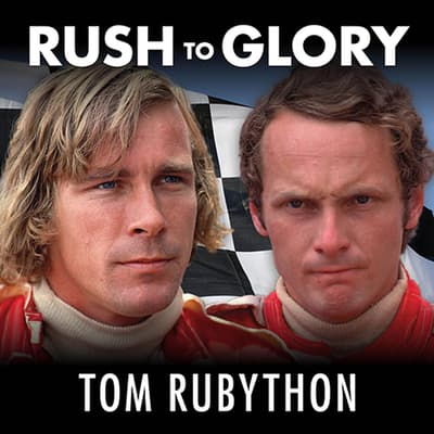Rush to Glory by Tom Rubython audiobook